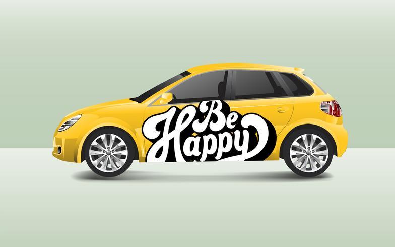 Sii felice tipografia su un vettore di auto berlina