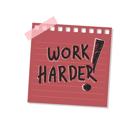 Work harder sticky note illustration