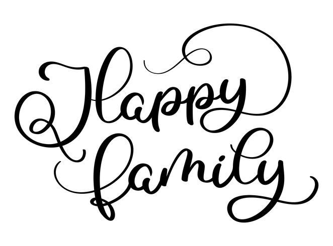 Lycklig familj text på vit bakgrund. Handritad kalligrafi bokstäver Vektor illustration EPS10