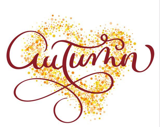 mot d'automne sur fond d'or en forme de coeur. Lettrage de calligraphie dessinés à la main Vintage illustration vectorielle EPS10
