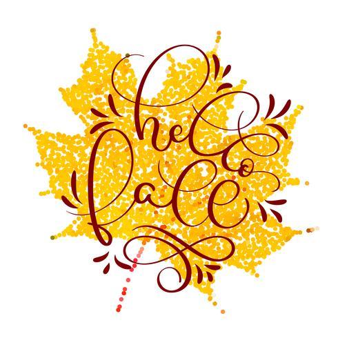 Hej faller text på gult höstlöv. Handritad kalligrafi bokstäver Vektor illustration EPS10
