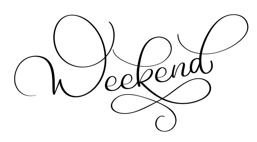 Weekendtekst op witte achtergrond. Hand getrokken kalligrafie belettering vectorillustratie EPS10