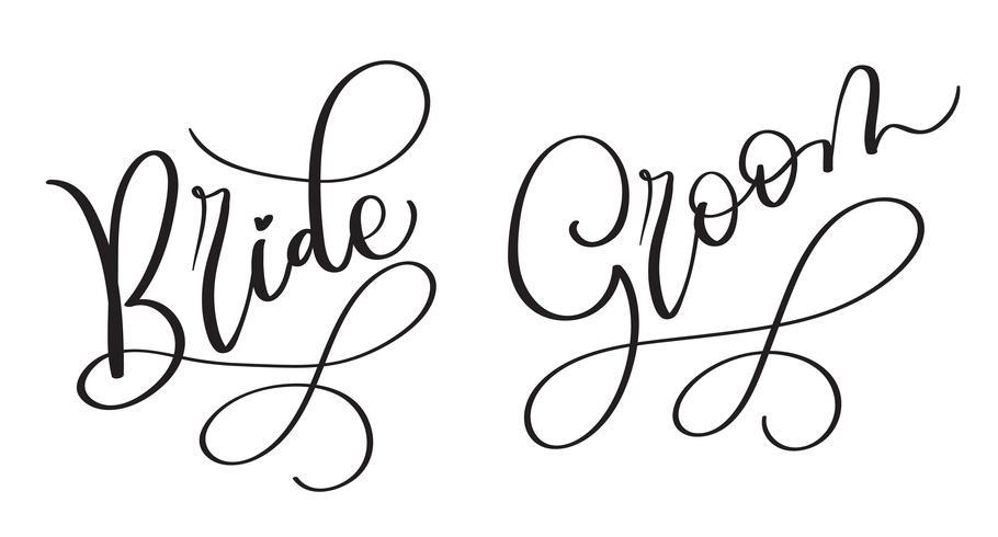 Brud brudgummen Handritad vintage Vector text på vit bakgrund. Kalligrafi bokstäver illustration EPS10