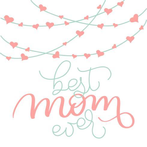 A melhor mamã nunca vector o texto e as festões do vintage com corações no fundo branco. Caligrafia, lettering, ilustração, EPS10