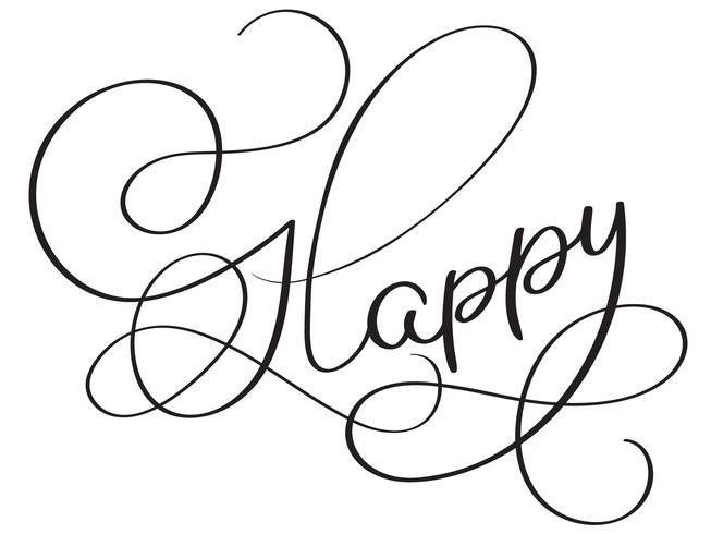 Palabra feliz en el fondo blanco. Dibujado a mano caligrafía Letras ilustración vectorial EPS10 vector