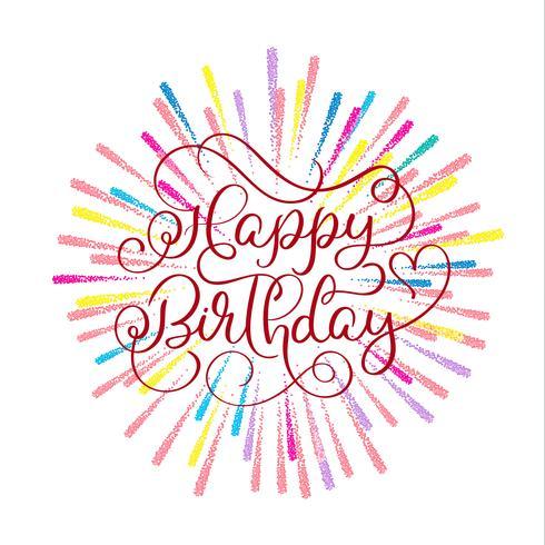 Grattis på födelsedagen röd text på flera färgade fyrverkerier bakgrund. Handritad kalligrafi bokstäver Vektor illustration EPS10