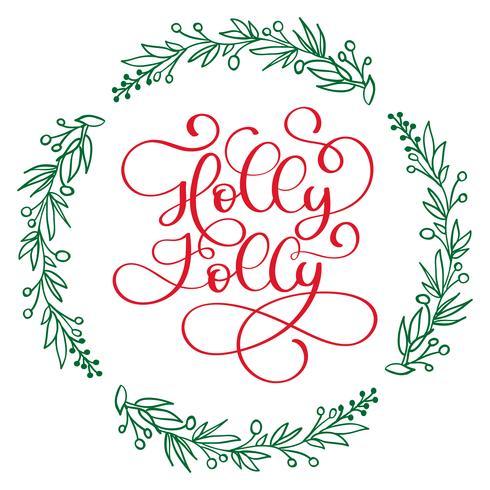Tenha uma rotulação moderna da caligrafia de Holly Jolly Christmas. Ilustração vetorial para cartões, cartazes, banners