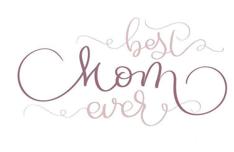 Meilleure maman jamais vecteur de texte vintage sur fond blanc. Illustration de lettrage de calligraphie EPS10