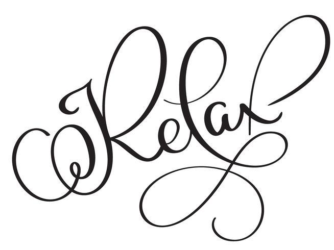 Rilassi il testo di parola dell'annata di vettore. Illustrazione EPS10 dell'iscrizione di calligrafia su fondo bianco