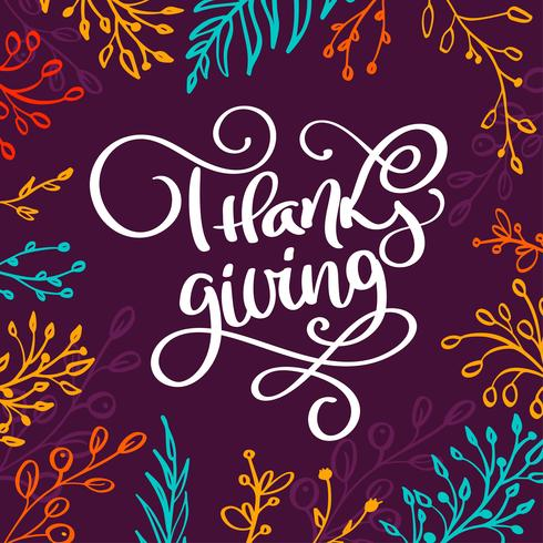 Happy Thanksgiving Hand written calligraphy lettering text with branches. Hand drawn Thanksgiving Day typography poster. Vector vintage illustration style
