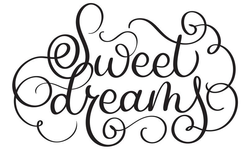 Süßer Traumvektorweinlesetext. Kalligraphiebeschriftungsillustration EPS10 auf weißem Hintergrund