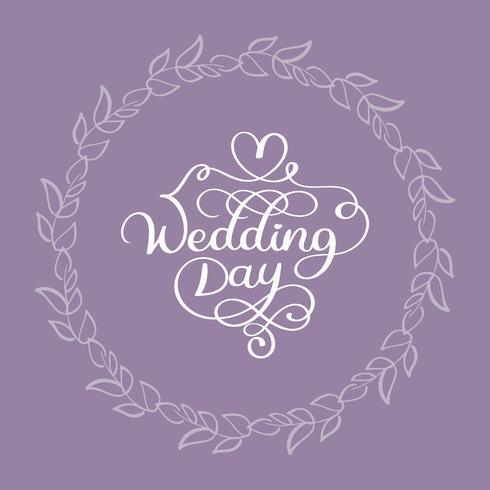 texto branco da caligrafia do vetor do dia do casamento no fundo bege com quadro redondo das folhas do flourish. rotulação ilustração EPS10