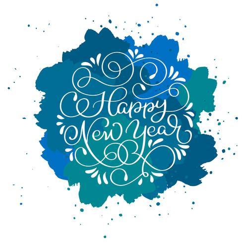 Texto de la caligrafía de la Feliz Año Nuevo en fondo abstracto azul del vector con las chispas. Plantilla de diseño de tarjeta de felicitación