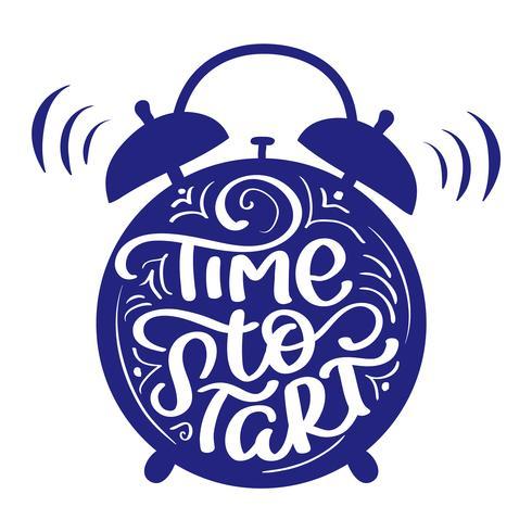 Es hora de comenzar el texto de estilo de letras de caligrafía moderna con reloj despertador. Ilustración de vector de la vendimia en el fondo blanco