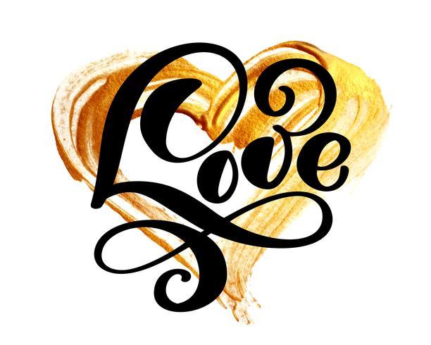 handschriftliche Inschrift LIEBE auf dem Hintergrund eines goldenen Herzens. Glückliche Valentinsgrußtageskarte, romantisches Hochzeitszitat für Designgrußkarten, Tätowierung, Feiertagseinladungen, Fotoüberlagerungen, T-Shirt Druck, Flieger, Plakatdesign,