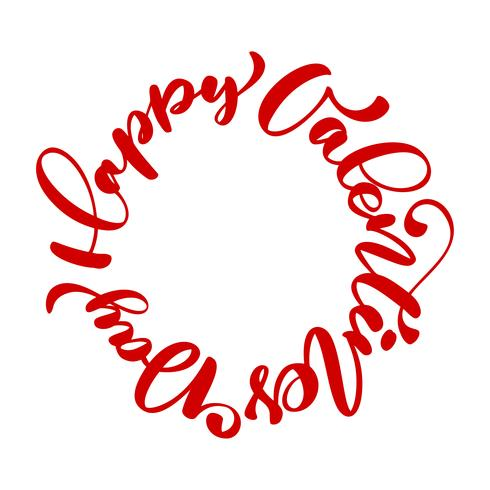 rosso felice giorno di San Valentino poster tipografia con testo scritto a mano calligrafia scritto in un cerchio, isolato su sfondo bianco. Illustrazione vettoriale