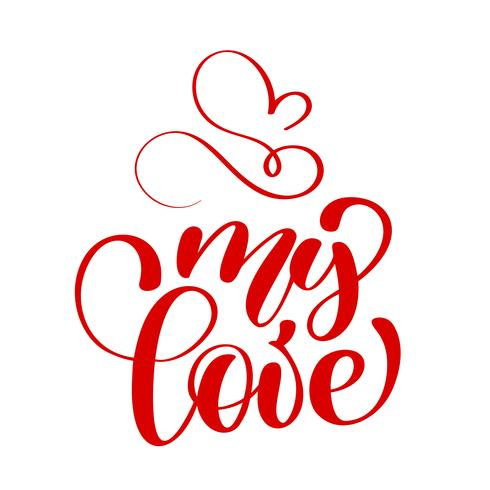 handwritten inscription my LOVE and heart Happy Valentines day card. Poster for lover, valentines day, save the date invitation. All of me loves all of you vector