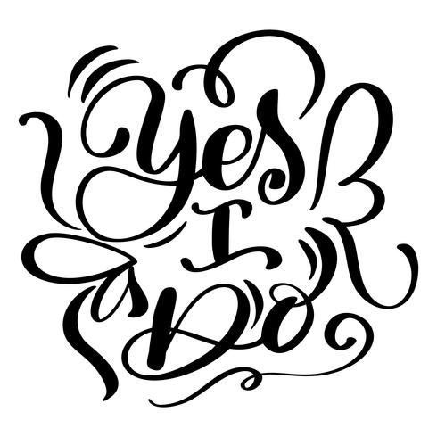 Yes I do postcard Wedding text phrase. Ink illustration. Modern brush calligraphy. Isolated on white background vector