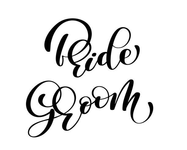 Brudgum och brud Handritad vektorbokstäver. Inskription för inbjudan och gratulationskort, tryck och affischer. Hem-dekoration. Utskrivbar fras och ord. Typografi sammansättning. Familj och bröllop