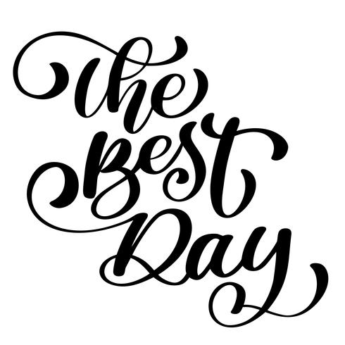 The Best Day postcard Wedding text phrase. Ink illustration. Modern brush calligraphy. Isolated on white background vector