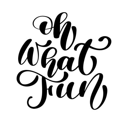 Oh welche Spaß Weihnachtsbürstenkalligraphie lokalisiert auf weißem Hintergrund. Pinselillustration, Zitat für Designgrußkarten, Tätowierung, Feiertagseinladungen