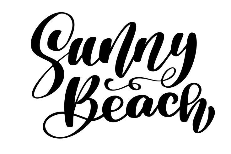 Texto de Sunny Beach Mão desenhada rotulação manuscrita design de caligrafia, ilustração vetorial, citação para cartões de design, tatuagem, convites de férias, sobreposições de foto, impressão de t-shirt, panfleto, design de cartaz