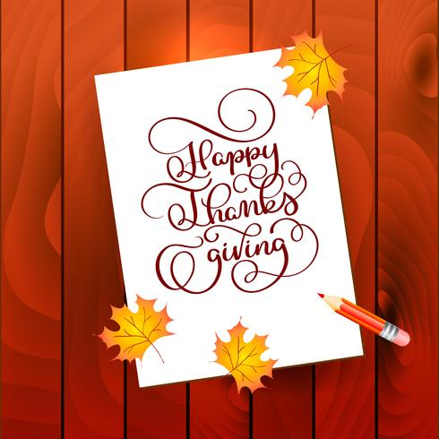 Hand drawn Calligraphy lettering text Happy Thanksgiving. Celebration quote on wooden textured background with pensil for postcard, Thanksgiving icon logo or badge