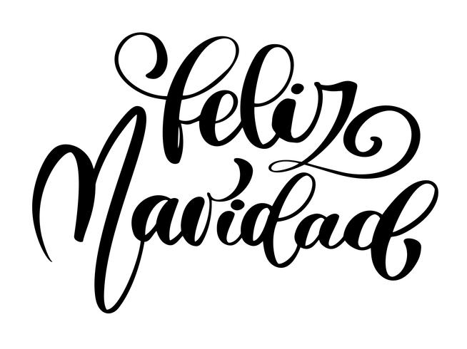 Feliz Navidad lettering Christmas and New Year holiday calligraphy phrase on Spanish isolated on the background. Fun brush ink typography for photo overlays, t-shirt print, flyer, poster design