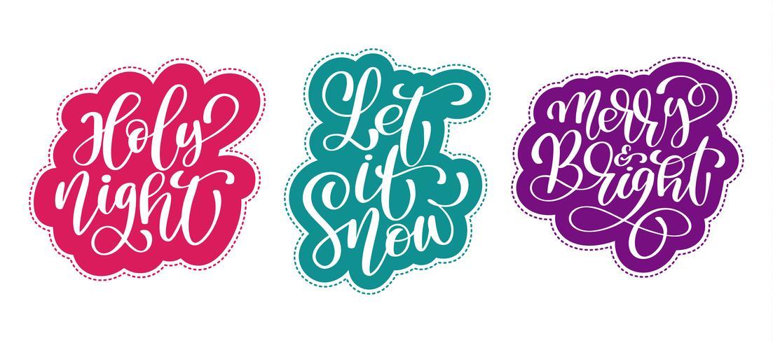 Weihnachtstext Stechpalmennacht, ließ es schneien, fröhliche und helle Aufkleberhand schriftliche Kalligraphiebeschriftung auf dem Aufkleber. handgemachte vektorabbildung. Fun-Brush-Ink-Typografie für Foto-Overlays, T-Shirt-Druck, Flyer, Plakatgestaltung