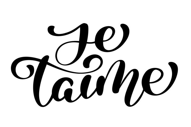 je taime love you French text calligraphy vector lettering for Valentine card. Paint brush illustration, romantic quote for design greeting cards, holiday invitations