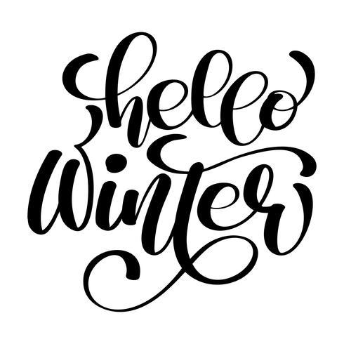 Hälsningskort med fras Hello Winter. Vektor isolerad illustration borste kalligrafi, hand bokstäver. Inspirerande typografiaffisch. För kalender, vykort, etikett och inredning
