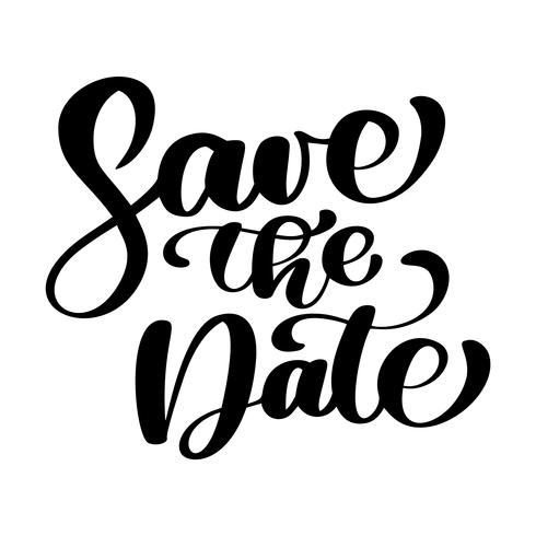 Save the date text calligraphy vector lettering for wedding or love card, Calligraphic mug, photo overlays, t-shirt print, flyer, poster design, pillow