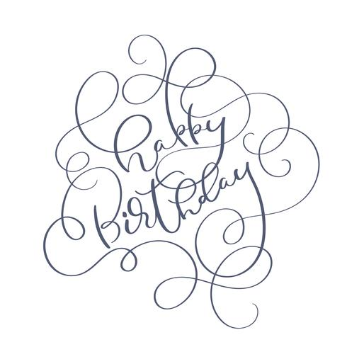 Text Happy Birthday on white background. Calligraphy lettering Vector illustration EPS10
