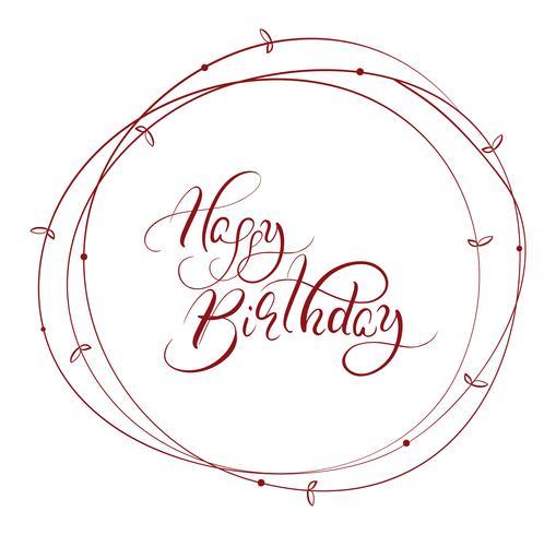Resumen marco redondo marrón y palabras caligráficas feliz cumpleaños. Ilustración vectorial eps10