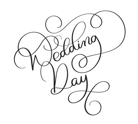 Texte de jour de mariage sur fond blanc. Lettrage de calligraphie vintage dessiné à la main illustration vectorielle EPS10