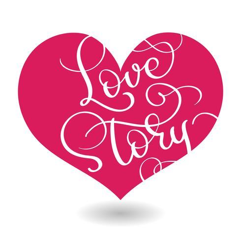 Liebesgeschichtentext im roten Herzen. Vektorkalligraphie und Beschriftung EPS10
