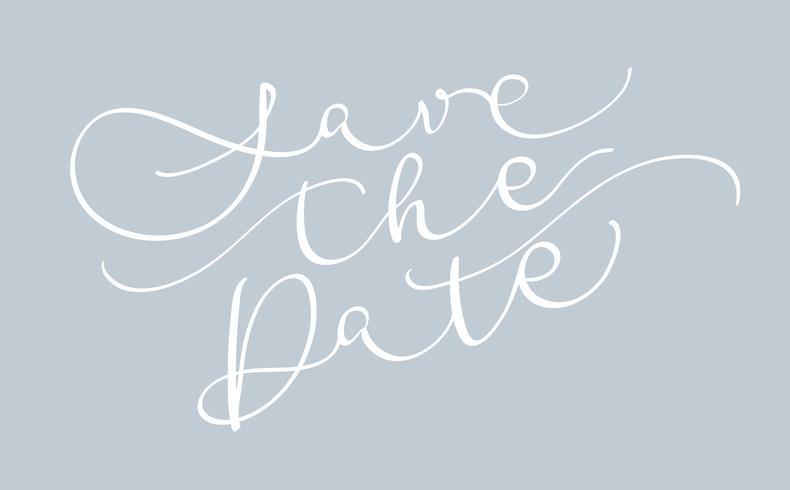 Bewaar de datumtekst op een grijze achtergrond. Kalligrafie die Vectorillustratie EPS10 van letters voorzien