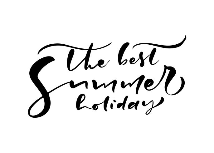 Cute The Best Summer Holiday hand drawn lettering calligraphy vector text. Fun quote illustration design logo or label. Inspirational typography poster, banner