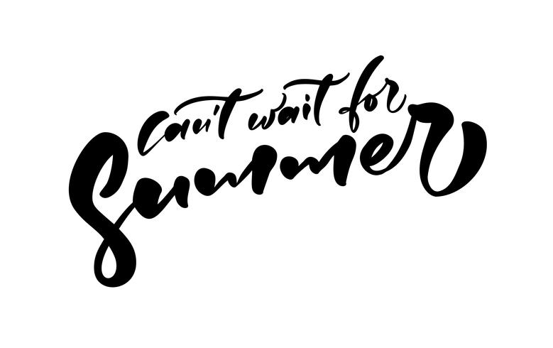Cant Want For Summer hand drawn lettering calligraphy vector text. Fun quote illustration design logo or label. Inspirational typography poster, banner