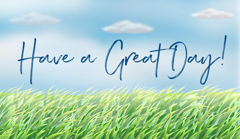 Background scene with words have a great day vector
