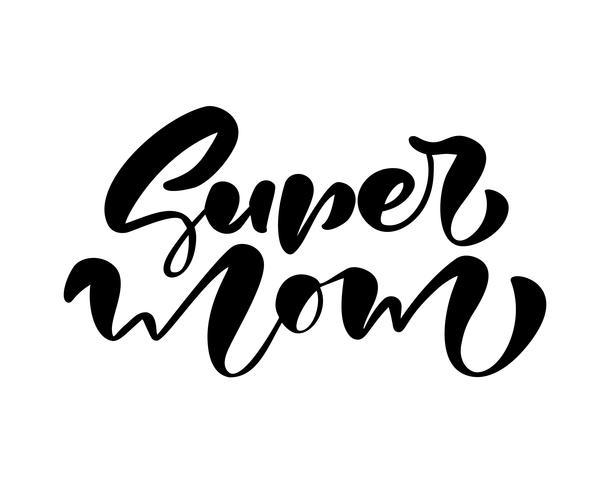 Texto de caligrafia de vetor Super mãe letras.