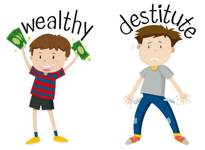 English opposite word of wealthy and destitute