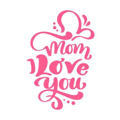 Mamá te amo texto para el Día de la Madre Feliz. Vector de letras caligrafía rojo frase. Citas dibujadas mano moderna de la vendimia. La mejor mamá nunca ilustración