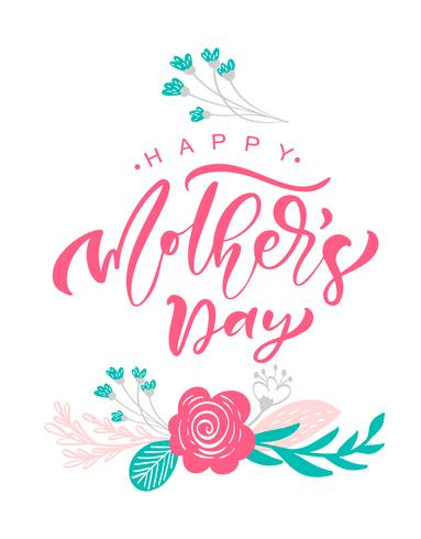 Greeting card Happy Mothers Day. Vector lettering calligraphy text. Modern vintage hand drawn quotes. Best mom ever illustration