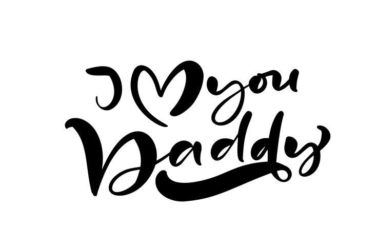 Ti amo Papà che segna il testo di calligrafia di vettore del nero per la festa del papà felice. Frase scritta a mano moderna lettering vintage. Il miglior papà di sempre