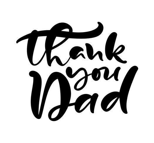 Bedankt papa die zwarte vectortekalligrafietekst voor Gelukkige Vaderdag van letters voorziet. Moderne vintage letters met de hand geschreven zin. Beste vader ooit illustratie