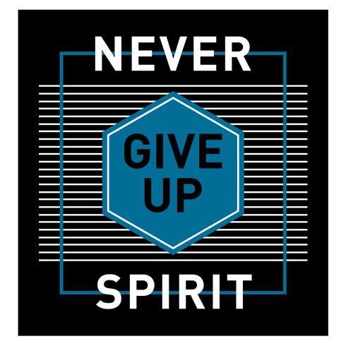 never give up spirit typography graphic art