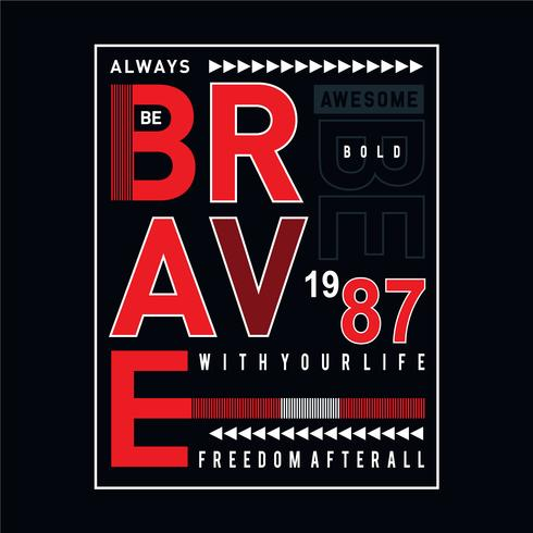 always be brave  typography t shirt graphic design