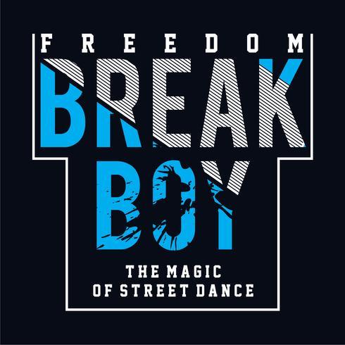 Break Boy typografi design tee för t-shirt skriva ut andra användningsområden