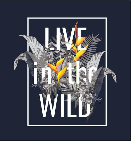 slogan met wilde bloem en bladeren illustratie